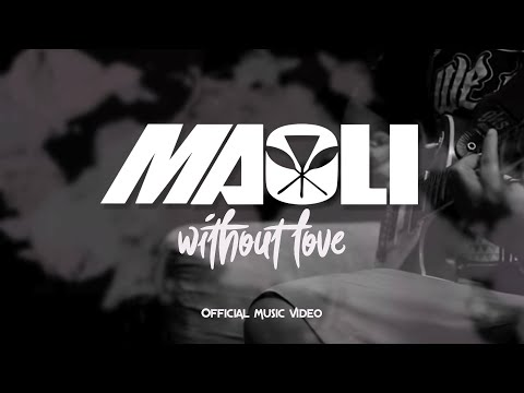Maoli - Without Love (Official Music Video)