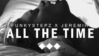 ◇◆◇ Jeremih - All The Time (Funkystepz Bass Edit)