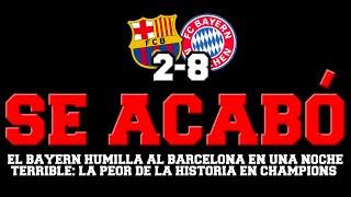 ? EL MAYOR RIDÍCULO DE LA HISTORIA DEL BARÇA EN CHAMPIONS... FC BARCELONA 2-8 BAYERN MUNICH