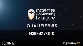 Ecole 42 vs UTC - Acensi University League - Qualifier #5 - Demi-finale 2 - League of Legends
