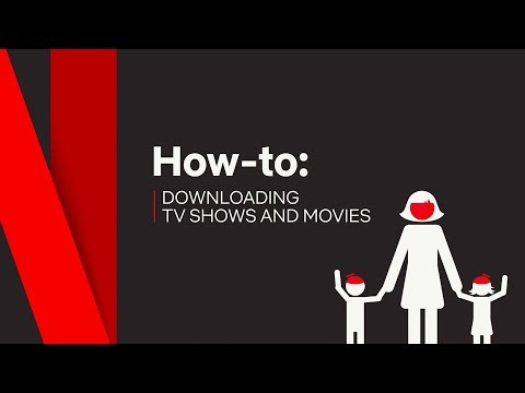 How To  Download TV s & Movies  Netflix