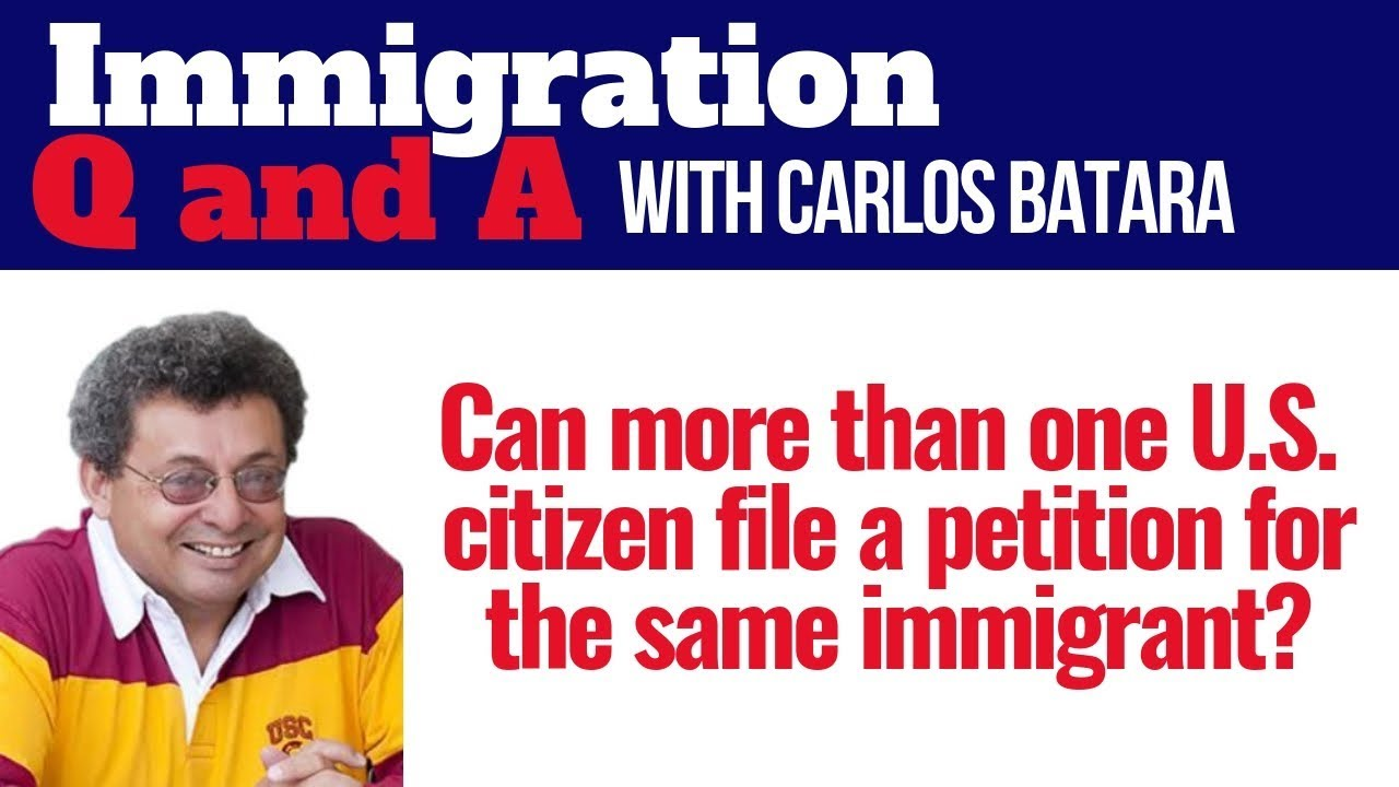 Petition For Alien Relative - Can More Than One U S  Citizen File A  Petition For The Same Immigrant?