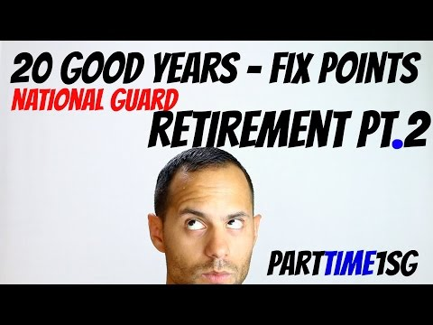 20 Good Years-Fix Points National Guard Retirement Pt2