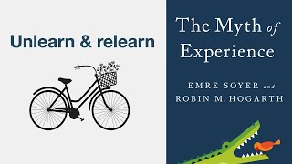 Unlearn & relearn - The Myth of Experience