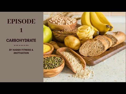 EPISODE 01| MACRO NUTRIENT| CARBOHYDRATES