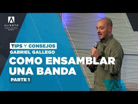 Tips y Consejos - Gabriel Gallego - Como Ensamblar Una Banda - Parte 01