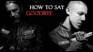 soa    chibs juice    how to say goodbye