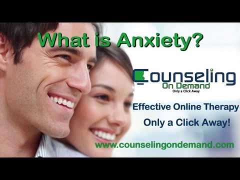 What Is Anxiety? - Treating Anxiety With Online Therapy | Counseling on Demand