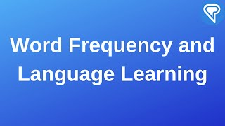 Word Frequency and Language Learning