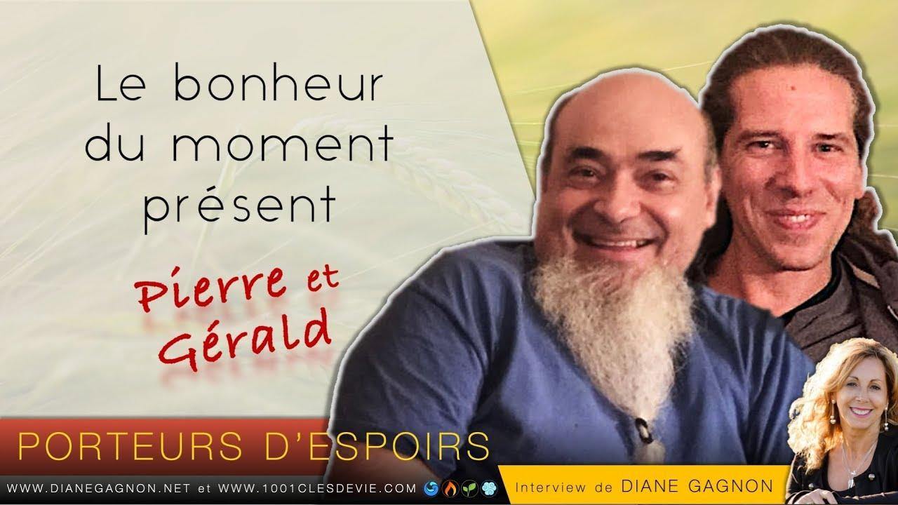 Éveil - Le bonheur du moment présent - Pierre et Gérald - Porteurs d'espoirs