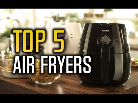 ▶️-best-air-fryers-in-2017!