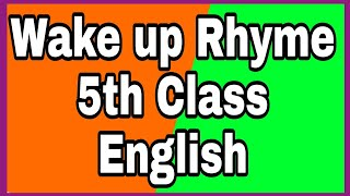 Wake up wake up rhyme english rhyme 5th class