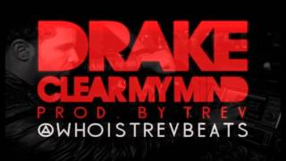 NEW Drake Type Instrumental Beat *Clear My Mind* (Prod. by TrevBeats)