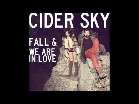 Cider Sky (+) We Are in Love