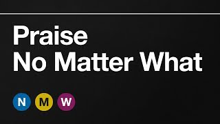 Praise No Matter What | Riverwood Church