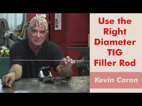 How to Pick the Right Size TIG Filler Rod - Kevin Caron