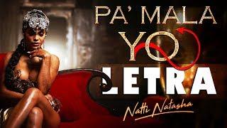 Pa' Mala Yo (Letra) - Natti Natasha [Lyric Video]