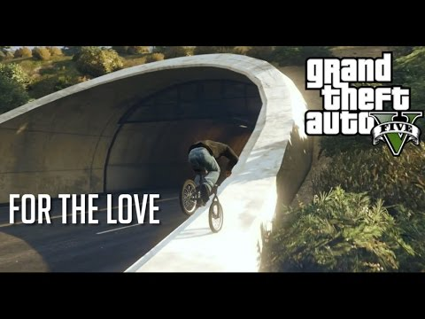 "GTA 5 BMX - ""For The Love"" A Freestyle BMX History Of FishyDizzle"