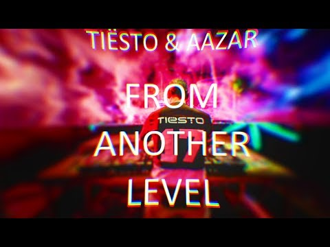 Tiësto & Aazar - ID (From Another Level)