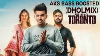 Gambar cover Toronto (Dhol Remix) - Jass Manak - New Punjabi songs 2019    AKS BASS BOOSTED