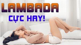 Liên Khúc Lambada Sôi Động Cực Hay | Nhạc Hay Nhất 2018 | Nhạc HOT Youtube