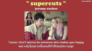 [THAISUB] supercuts - Jeremy Zucker