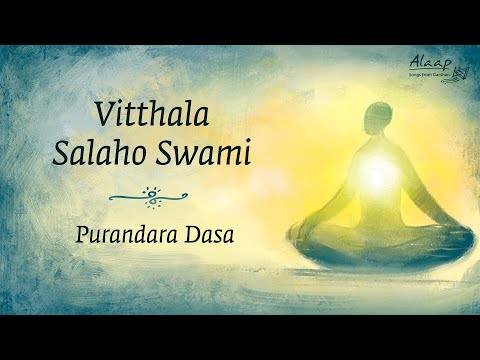 Vitthala Salaho Swami   Purandara Dasa   ವಿಠ್ಠಲ ಸಲಹೋ ಸ್ವಾಮಿ   Alaap - Songs from Sadhguru''s Darshan