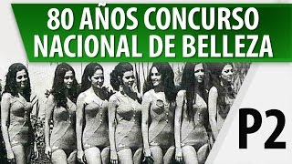 80 Años del Concurso Nacional de Belleza / Colombia / Parte 2
