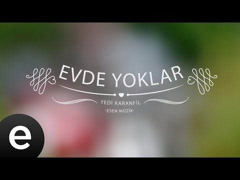Evde Yoklar - Yedi Karanfil (Seven Cloves) - Official Audio