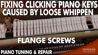 Piano Tuning & Repair - Fixing Clicking Piano Keys Caused by Loose Whippen Flange Screws