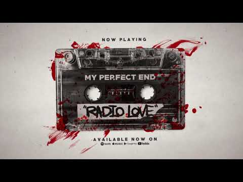 My Perfect End - Radio Love [OFFICIAL VIDEO]