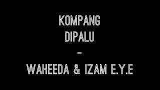 Download Lagu Kompang DiPalu - Waheeda & Izam E.Y.E  (Lagu Pengantin) mp3