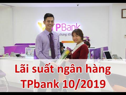 Lãi Suất Ngân Hàng TPBank Mới Nhất Tháng 10/2019: Cao Nhất Là 8,6%/năm