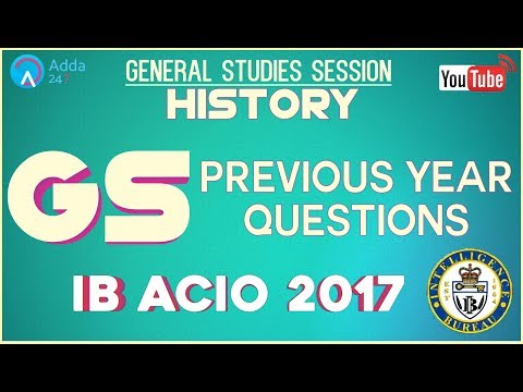 Previous Year Questions For IB ACIO 2017 | All History Questions 2014, 2013, 2012| General Studies