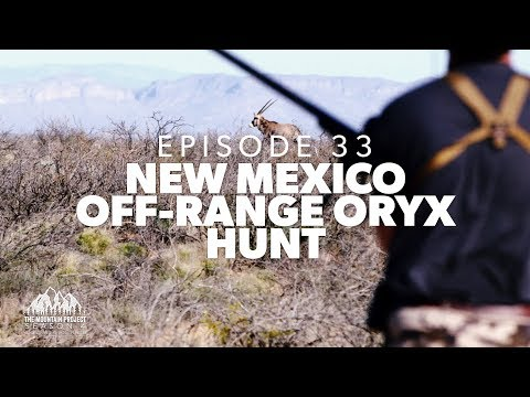 This Is The BEST Tasting Game Meat - Ep. 33 - New Mexico Oryx Hunt