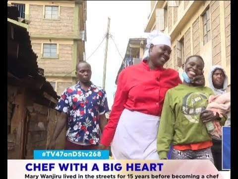 Street urchin for more than 15 years, big-hearted Chef Mary Wanjiru gives back to Mathare society