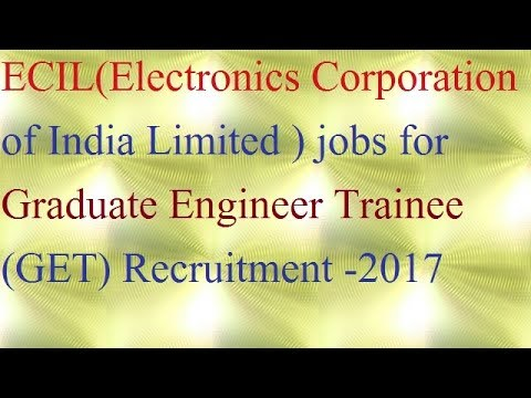 ECIL jobs for Graduate Engineer Trainee (GET) Recruitment -2017