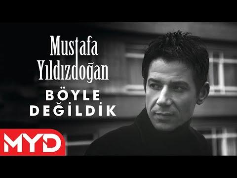 Mustafa Yıldızdoğan - Böyle Değildik Dinle mp3 indir