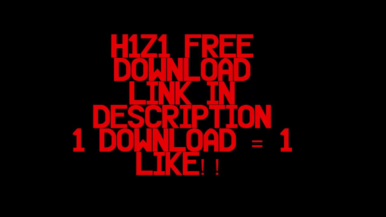 How To Get H1Z1 Free Download PC + Multiplayer (2016) A ...