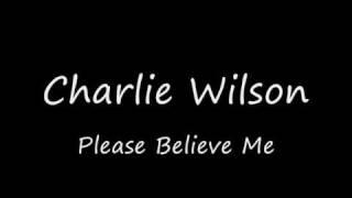 Charlie Wilson - Please Believe Me