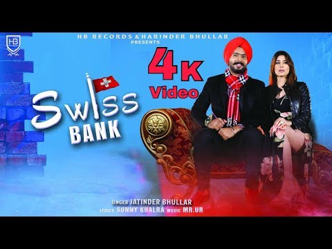 SWISS BANK (Official Full Video) || Jatinder Bhullar || HB Records|| New Punjabi Song 2018