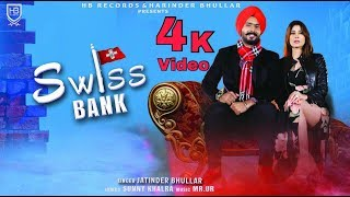 SWISS BANK (Official Full Video) || Jatinder Bhullar || HB Records|| New Song 2018