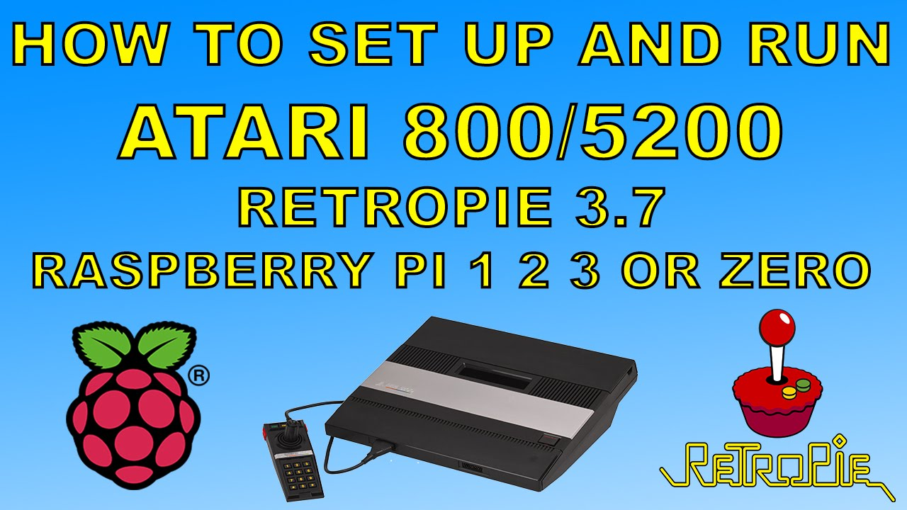 How To Run Atari 800 or 5200 Games On Retropie 3 7 Raspberry pi 1 2 3 Or  Zero
