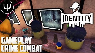 Identity — Gameplay Trailer Crime Combat First Look!