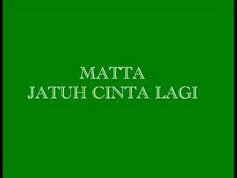 Matta-Jatuh Cinta Lagi
