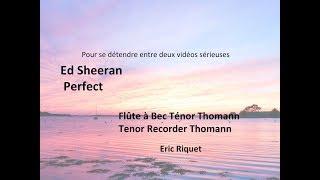 Ed Sheeran Perfect; Cover on Tenor Recorder Thomann, Flûte à Bec Ténor