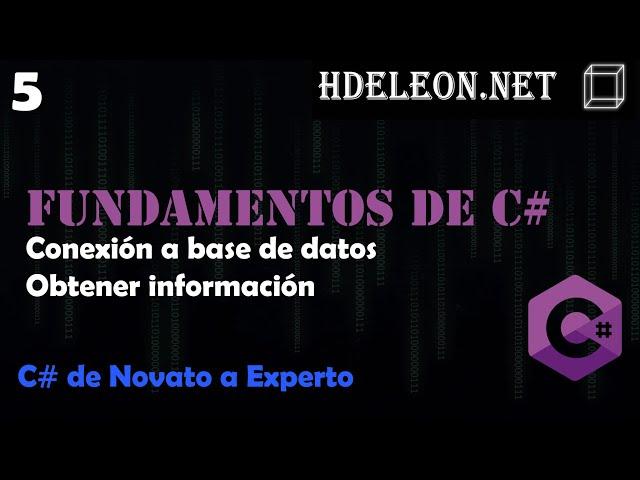 5.- Conexión a base de datos, obtener información | Curso de fundamentos de C#
