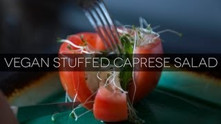 Vegan Stuffed Caprese Salad