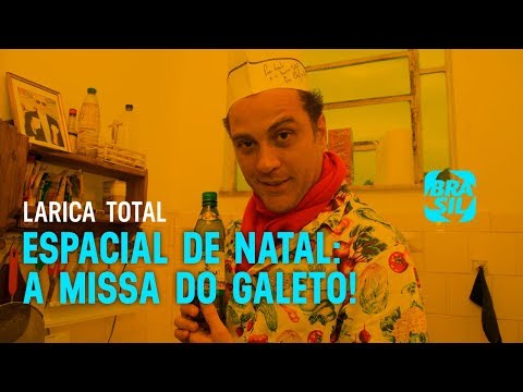Larica Total L Espacial De Natal: A Missa Do Galeto! EP37
