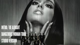 Ariana Grande - Intro / Be Alright (Dangerous Woman Tour) [Studio Version]